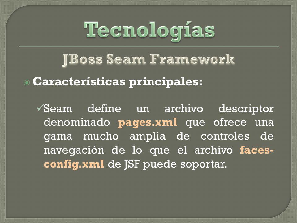 Tecnologías JBoss Seam Framework Características principales: