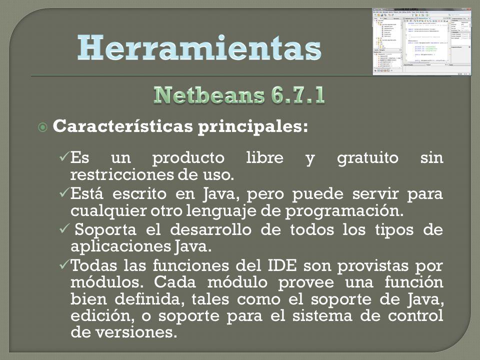 Herramientas Netbeans 6.7.1 Características principales: