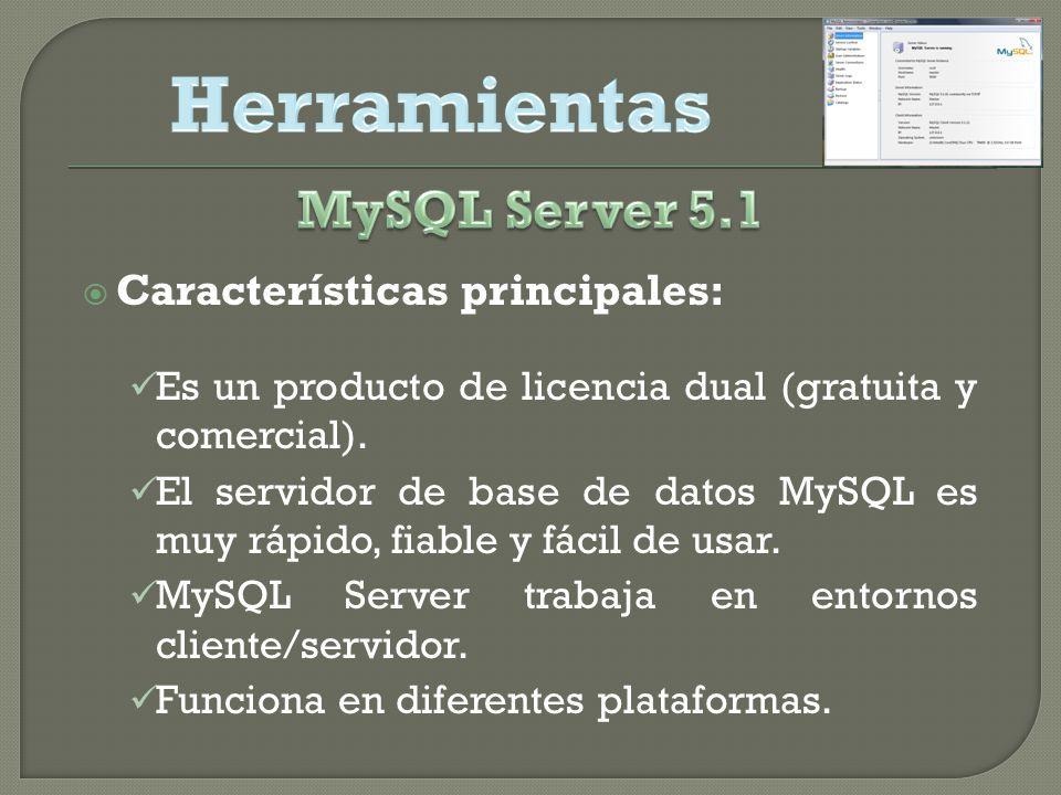 Herramientas MySQL Server 5.1 Características principales: