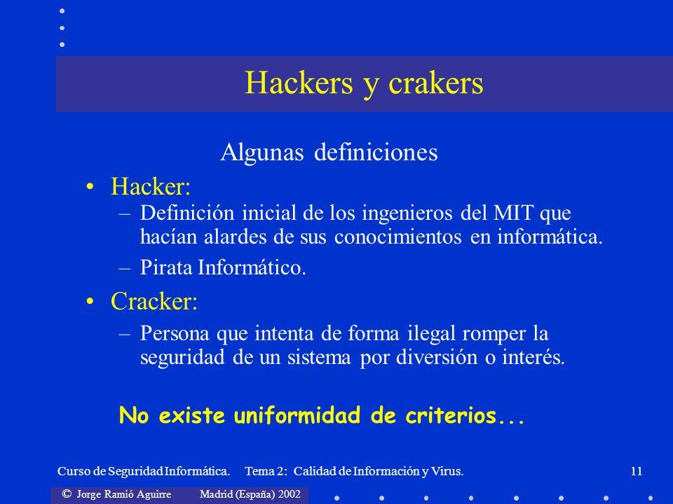 Hackers y crakers Algunas definiciones Hacker: Cracker: