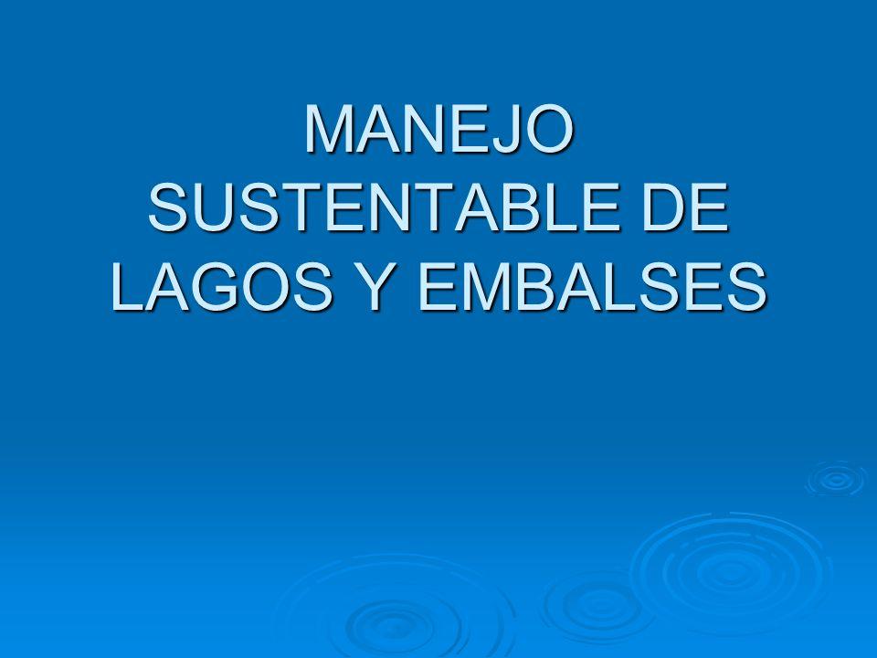 MANEJO SUSTENTABLE DE LAGOS Y EMBALSES