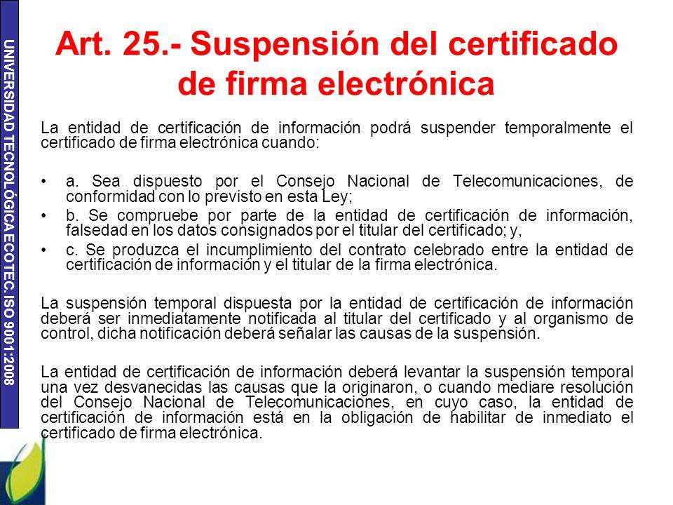 Art. 25.- Suspensión del certificado de firma electrónica