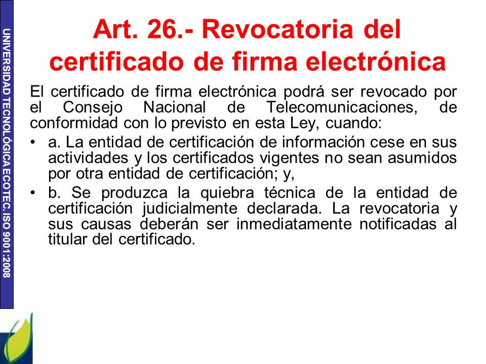 Art. 26.- Revocatoria del certificado de firma electrónica