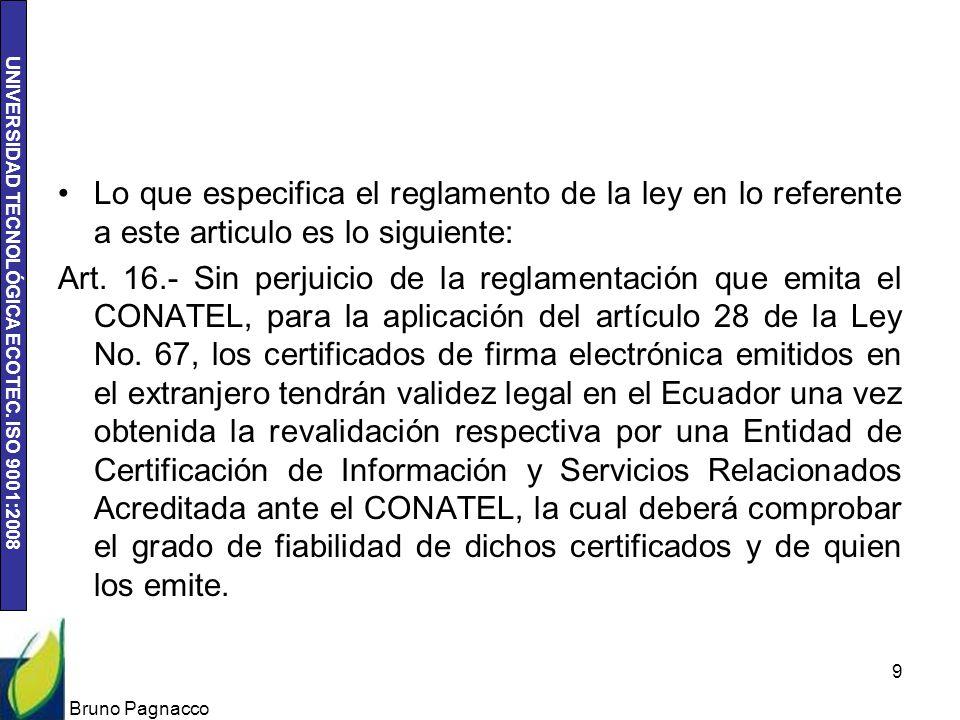Lo que especifica el reglamento de la ley en lo referente a este articulo es lo siguiente: