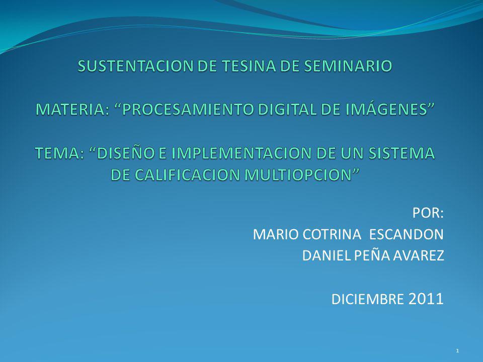 POR: MARIO COTRINA ESCANDON DANIEL PEÑA AVAREZ DICIEMBRE 2011