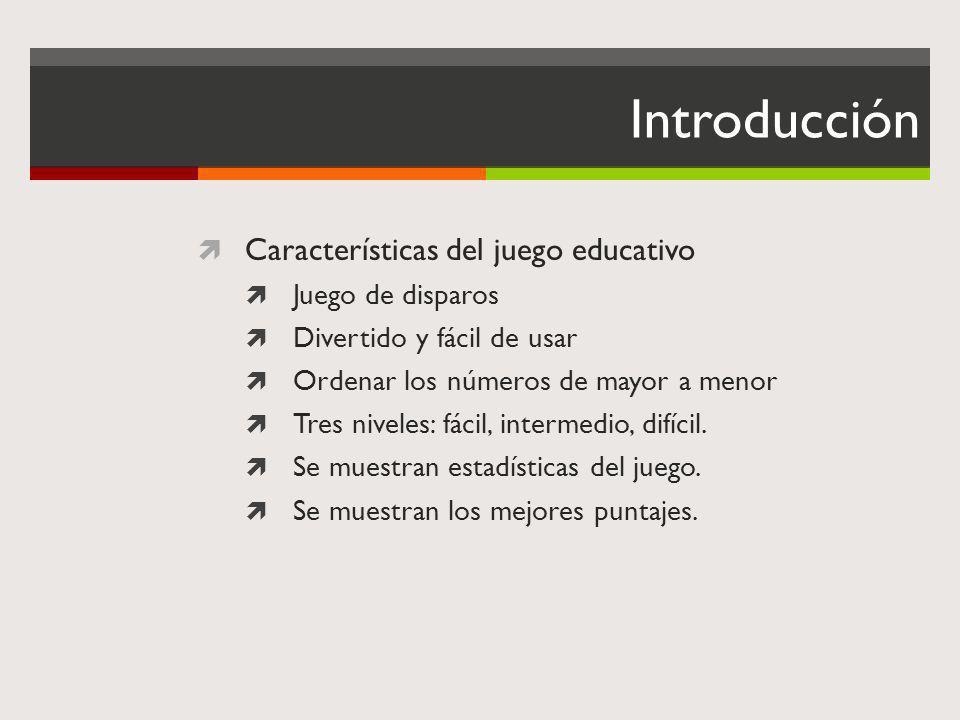 Introducción Características del juego educativo Juego de disparos