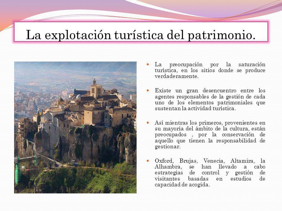 La explotación turística del patrimonio.