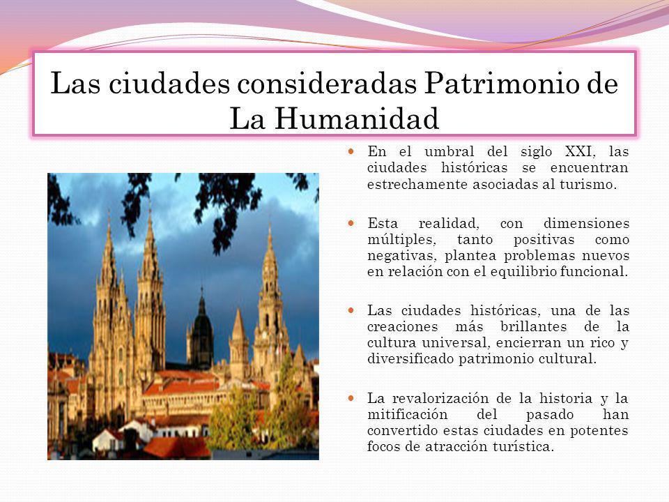 Las ciudades consideradas Patrimonio de La Humanidad