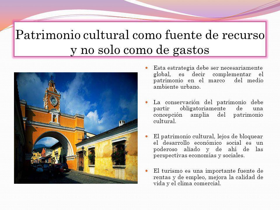 Patrimonio cultural como fuente de recurso y no solo como de gastos