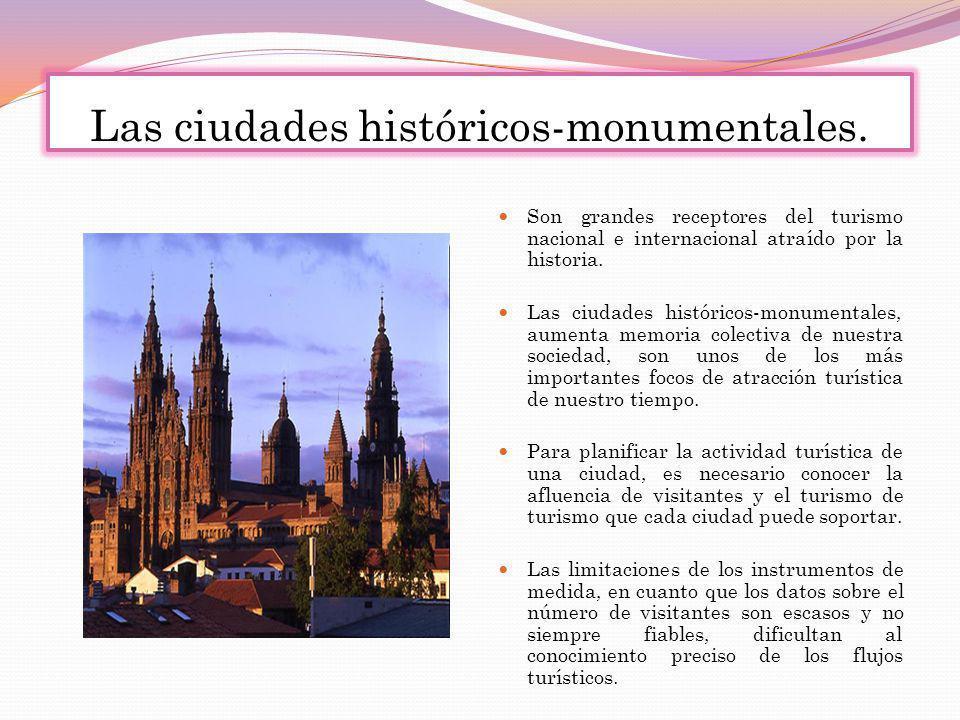 Las ciudades históricos-monumentales.