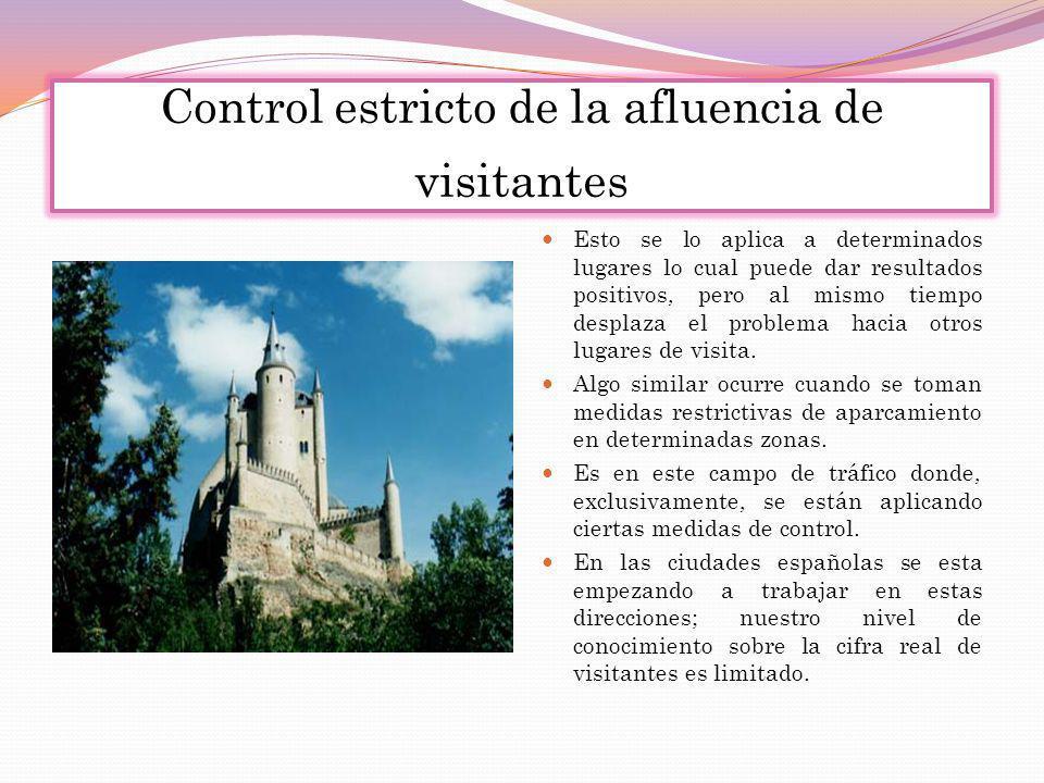 Control estricto de la afluencia de visitantes
