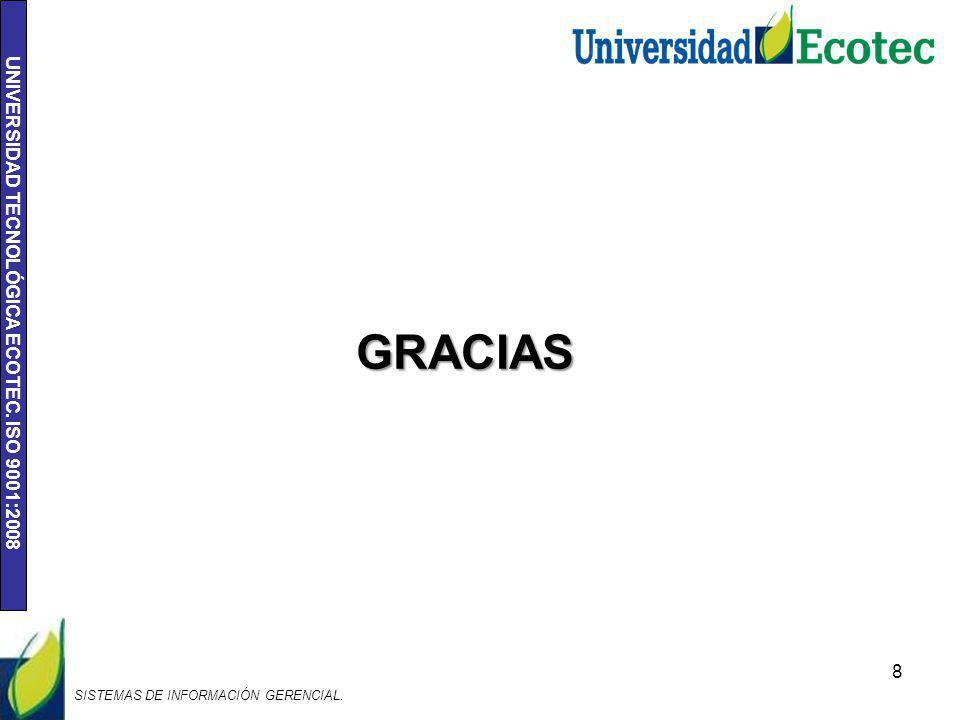 GRACIAS SISTEMAS DE INFORMACIÓN GERENCIAL.