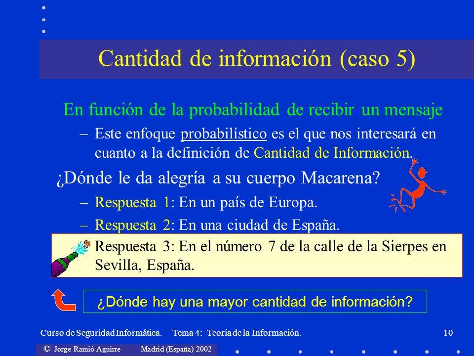 Cantidad de información (caso 5)