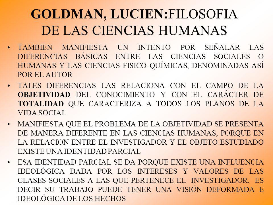 GOLDMAN, LUCIEN:FILOSOFIA DE LAS CIENCIAS HUMANAS