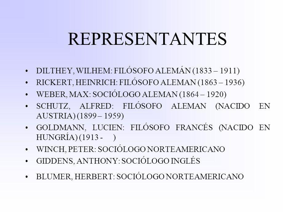 REPRESENTANTES DILTHEY, WILHEM: FILÓSOFO ALEMÁN (1833 – 1911)