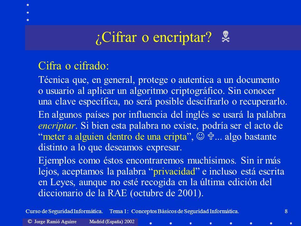 ¿Cifrar o encriptar  Cifra o cifrado: