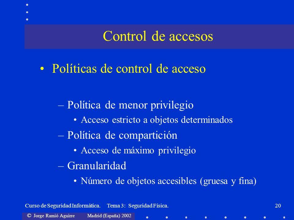 Control de accesos Políticas de control de acceso