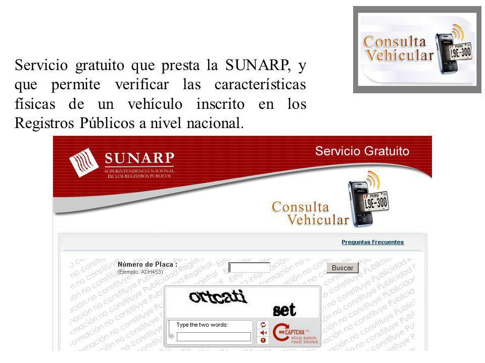Servicio gratuito que presta la SUNARP, y que permite verificar las características físicas de un vehículo inscrito en los Registros Públicos a nivel nacional.