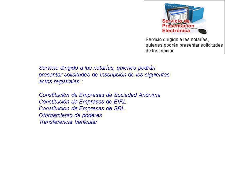 Servicio dirigido a las notarías, quienes podrán presentar solicitudes de Inscripción de los siguientes actos registrales :
