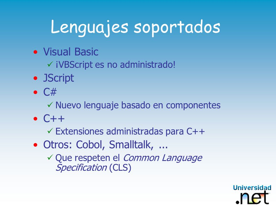 Lenguajes soportados Visual Basic JScript C# C++