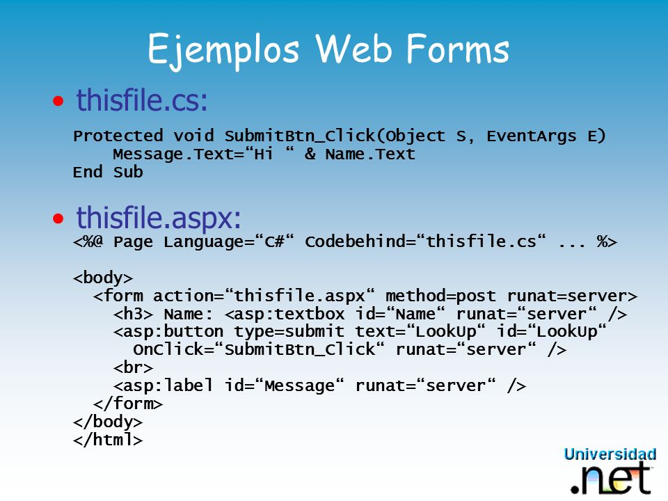 Ejemplos Web Forms thisfile.cs: thisfile.aspx:
