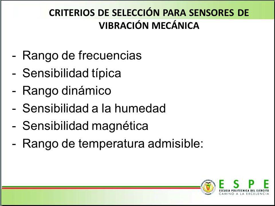 CRITERIOS DE SELECCIÓN PARA SENSORES DE VIBRACIÓN MECÁNICA