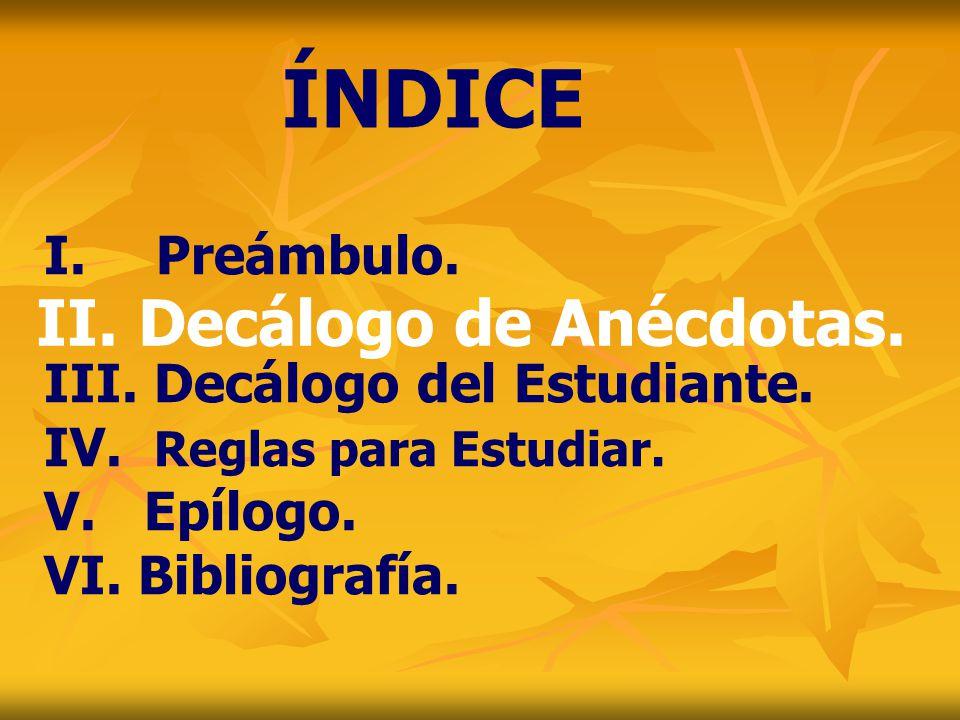 ÍNDICE II. Decálogo de Anécdotas. I. Preámbulo.
