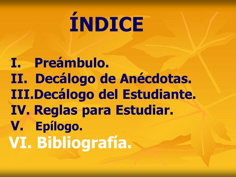 ÍNDICE VI. Bibliografía. I. Preámbulo. Decálogo de Anécdotas.