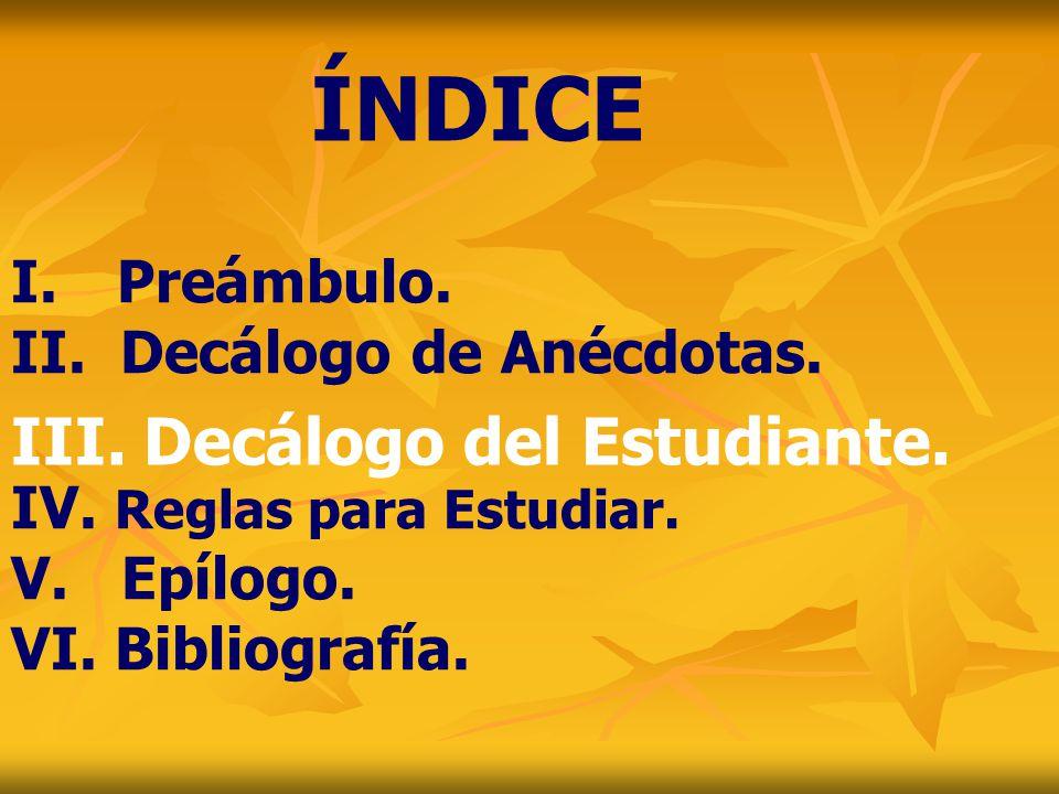 ÍNDICE III. Decálogo del Estudiante. I. Preámbulo.