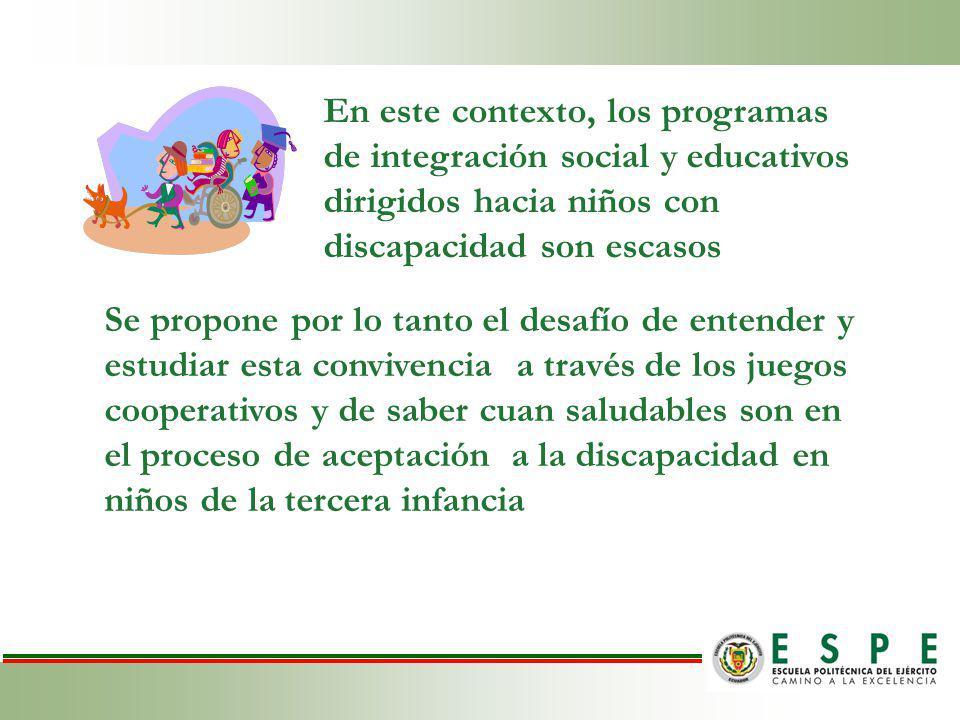 En este contexto, los programas de integración social y educativos dirigidos hacia niños con discapacidad son escasos
