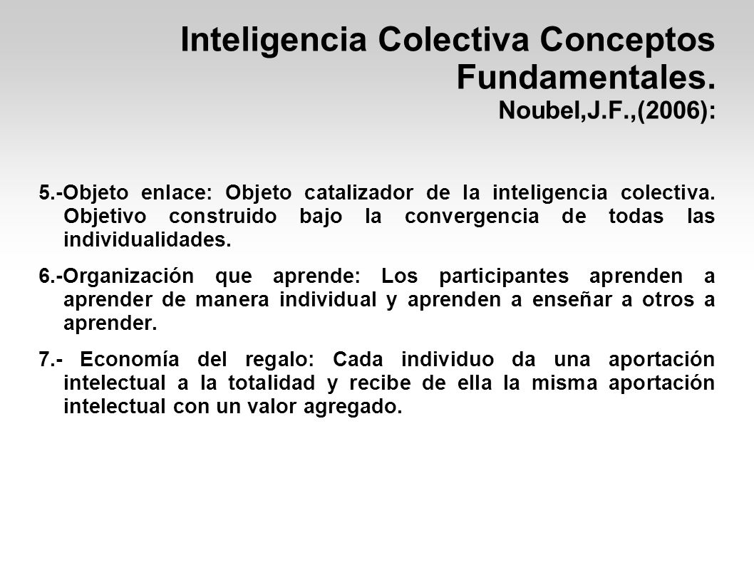 Inteligencia Colectiva Conceptos Fundamentales. Noubel,J.F.,(2006):