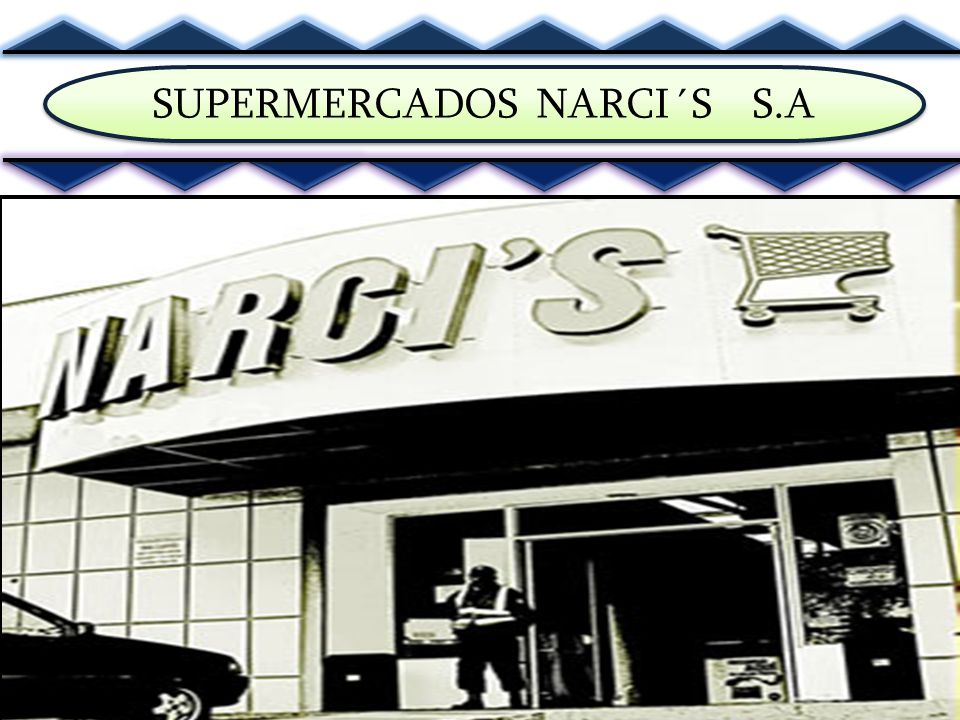 SUPERMERCADOS NARCI´S S.A