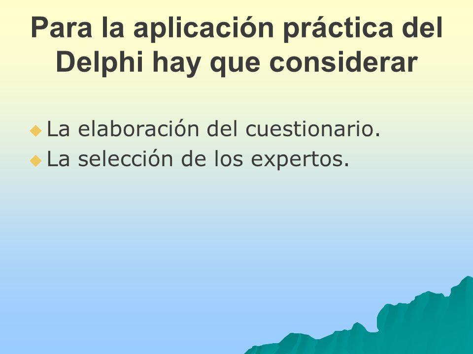 Para la aplicación práctica del Delphi hay que considerar