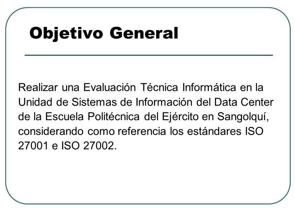 Objetivo General Realizar una Evaluación Técnica Informática en la