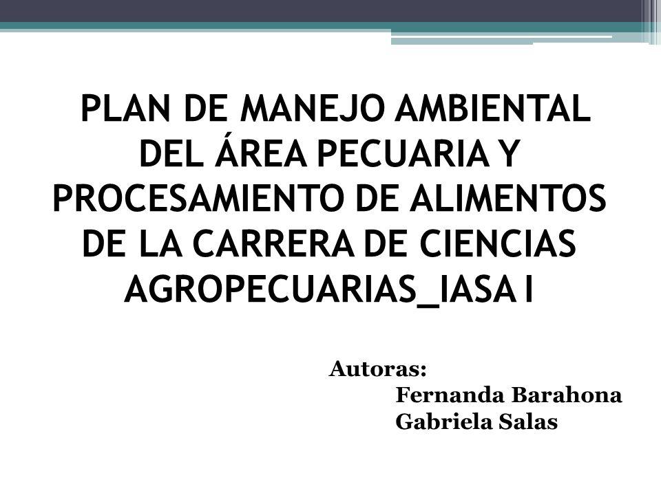 PLAN DE MANEJO AMBIENTAL DEL ÁREA PECUARIA Y PROCESAMIENTO DE ALIMENTOS DE LA CARRERA DE CIENCIAS AGROPECUARIAS_IASA I