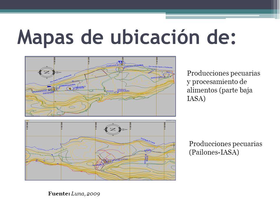 Mapas de ubicación de: Producciones pecuarias y procesamiento de alimentos (parte baja IASA) Producciones pecuarias (Pailones-IASA)