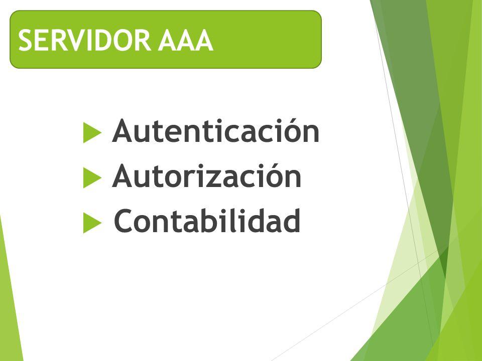 SERVIDOR AAA Autenticación Autorización Contabilidad