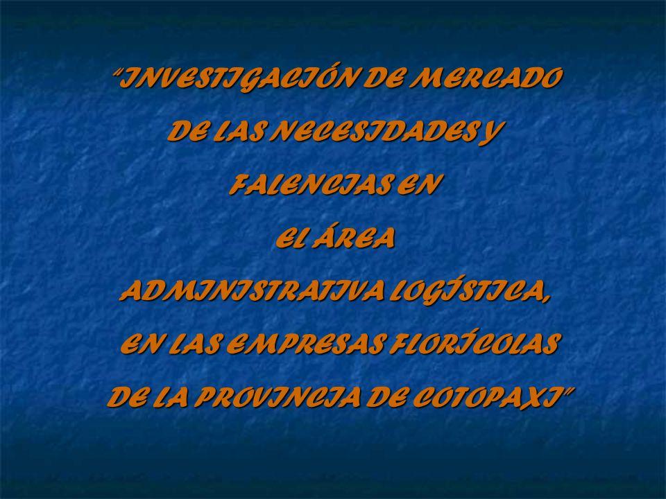 INVESTIGACIÓN DE MERCADO DE LAS NECESIDADES Y FALENCIAS EN EL ÁREA