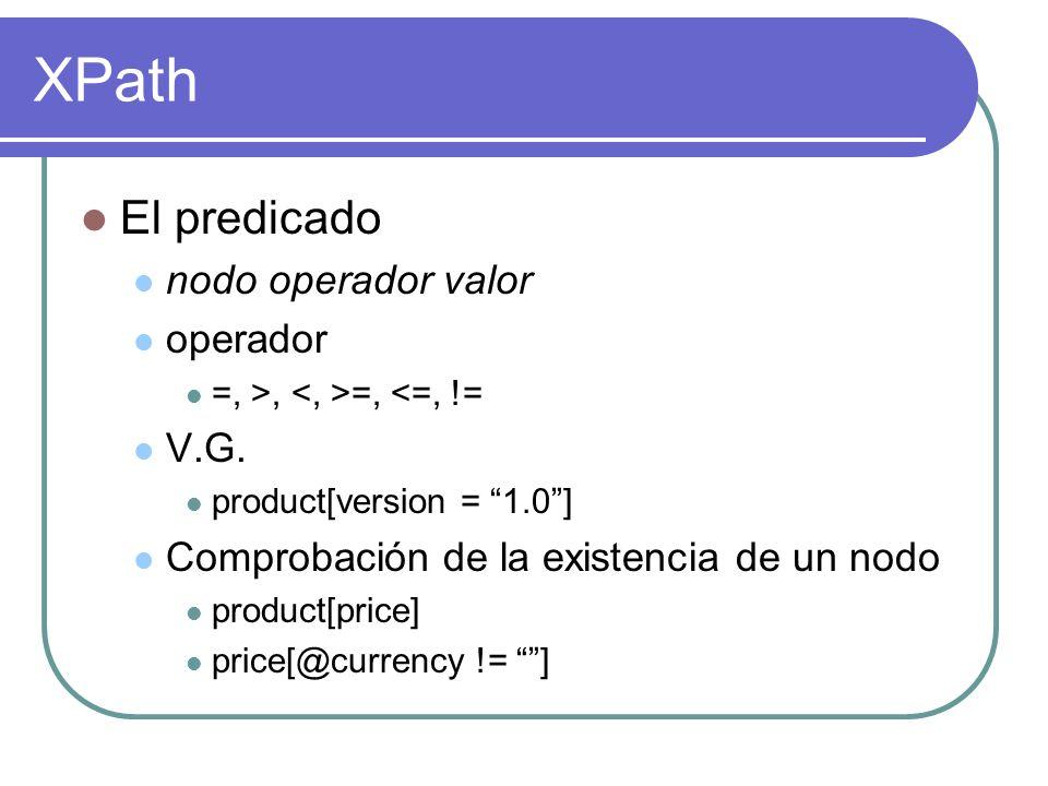 XPath El predicado nodo operador valor operador V.G.