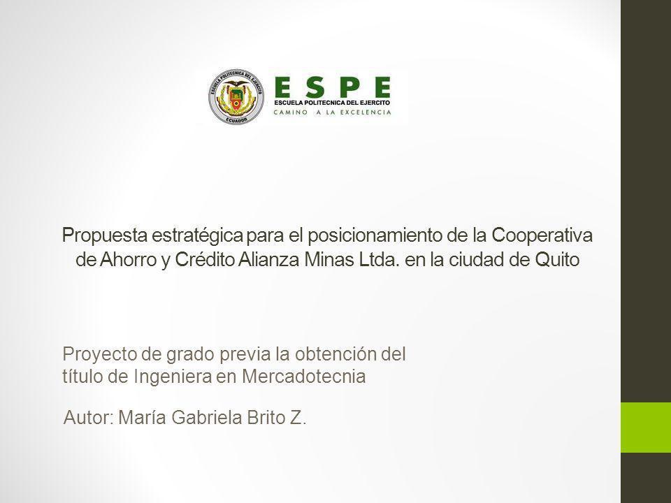 Propuesta estratégica para el posicionamiento de la Cooperativa de Ahorro y Crédito Alianza Minas Ltda. en la ciudad de Quito