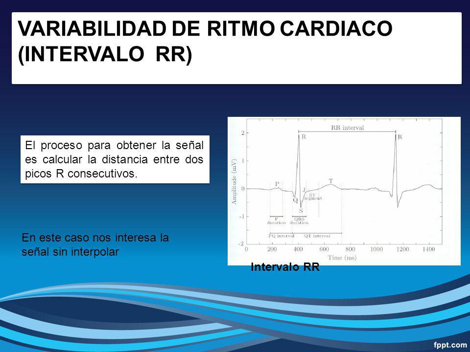 VARIABILIDAD DE RITMO CARDIACO (INTERVALO RR)
