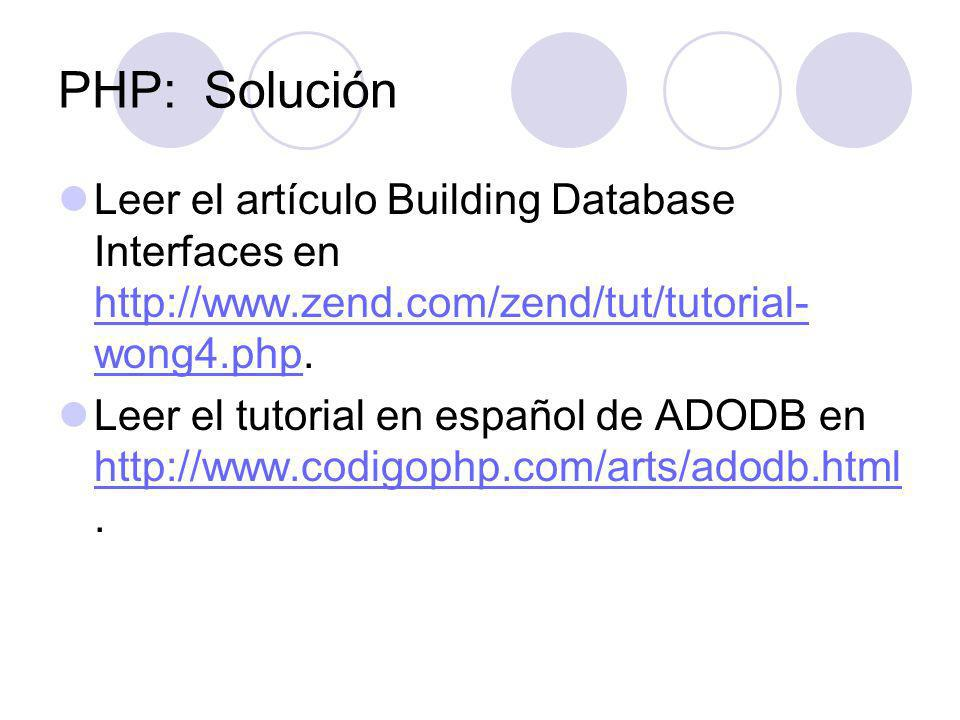 PHP: SoluciónLeer el artículo Building Database Interfaces en http://www.zend.com/zend/tut/tutorial-wong4.php.