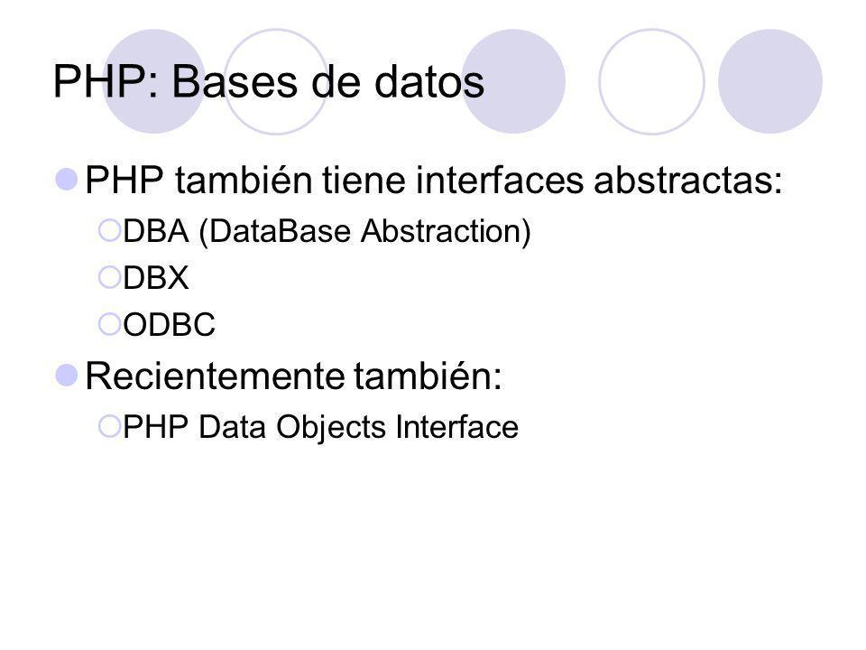 PHP: Bases de datos PHP también tiene interfaces abstractas: