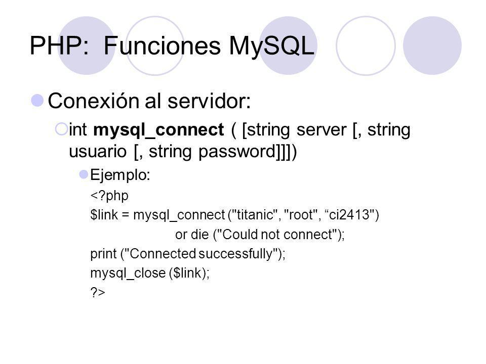 PHP: Funciones MySQL Conexión al servidor: