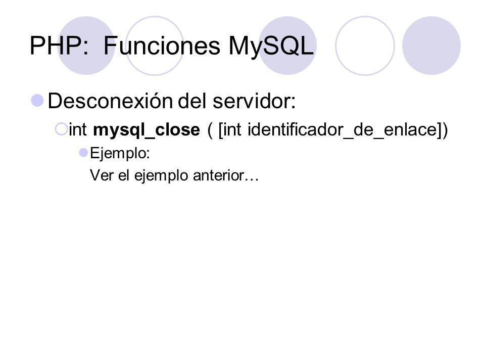PHP: Funciones MySQL Desconexión del servidor: