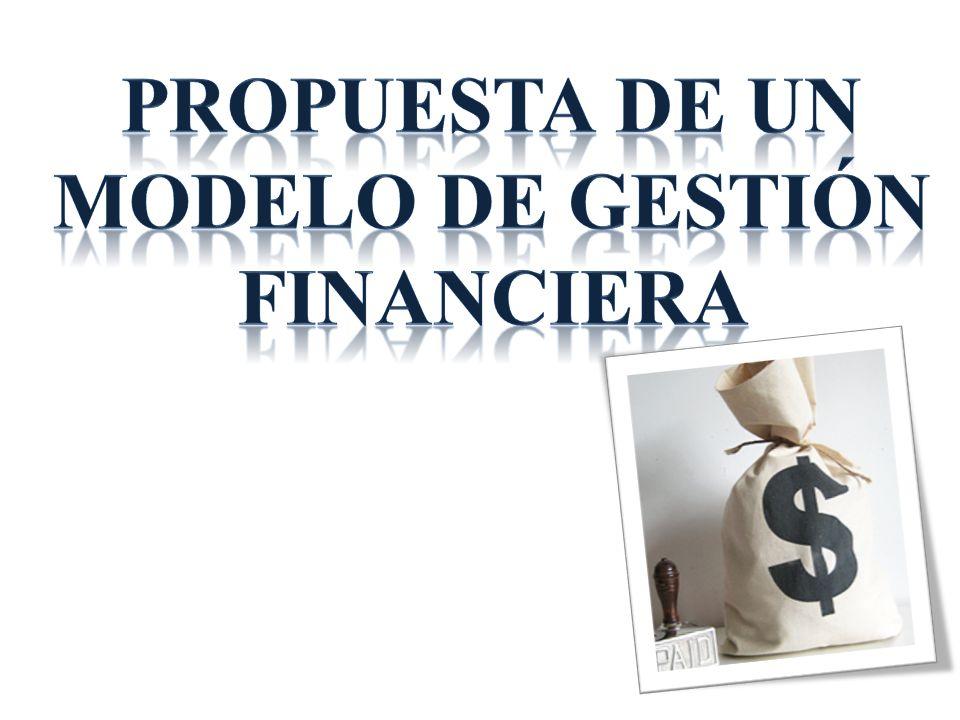 PROPUESTA DE UN MODELO DE GESTIÓN FINANCIERA