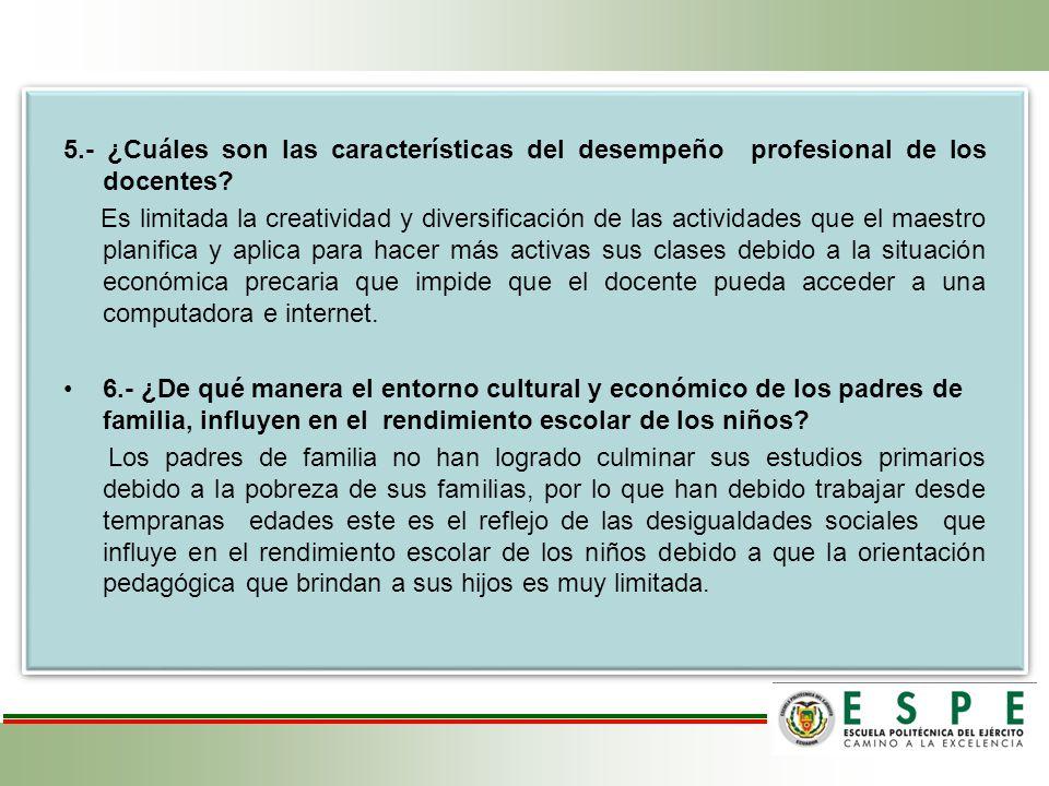 5.- ¿Cuáles son las características del desempeño profesional de los docentes