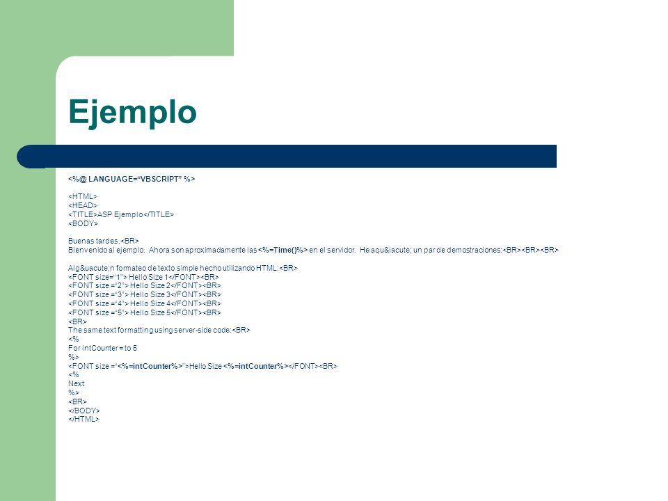 Ejemplo <%@ LANGUAGE= VBSCRIPT %> <HTML> <HEAD>