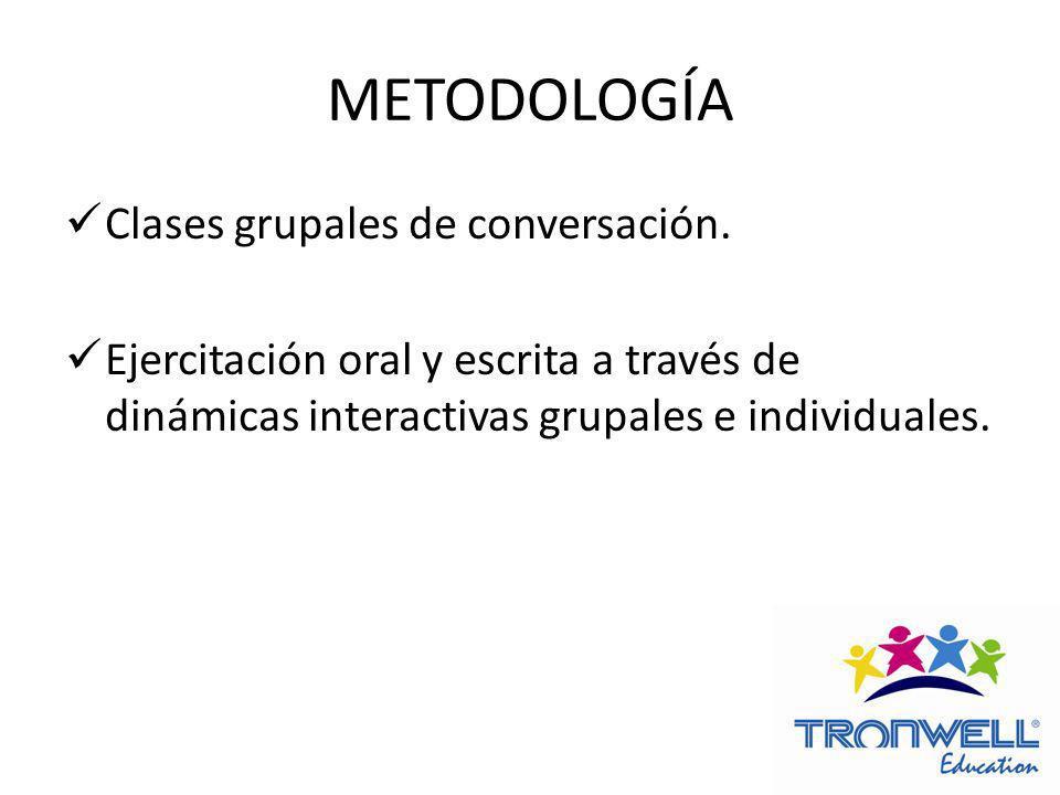 METODOLOGÍA Clases grupales de conversación.