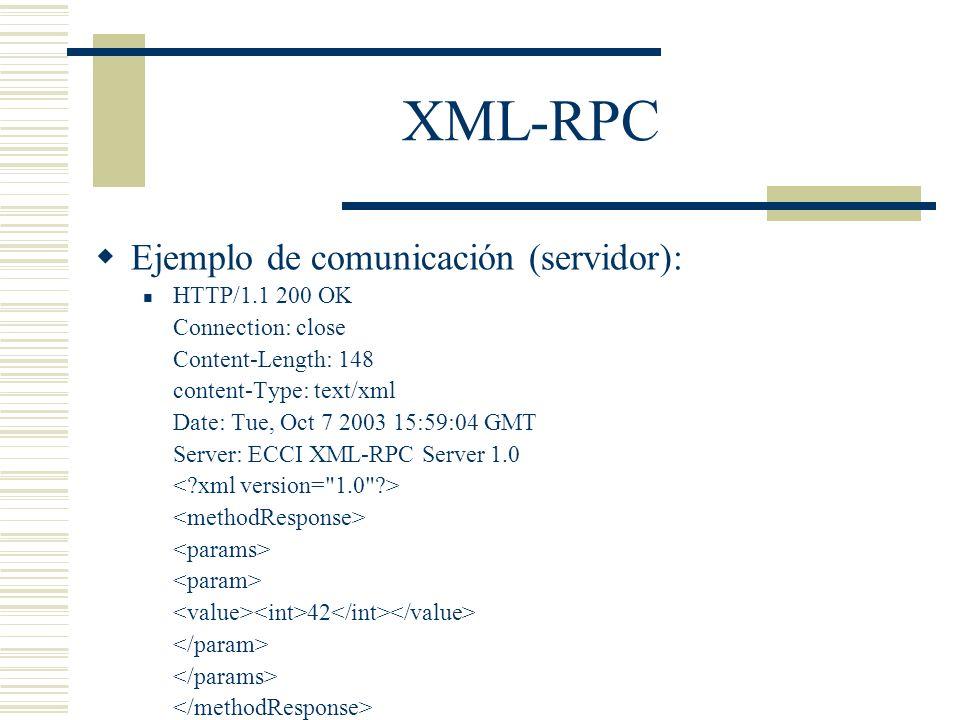 XML-RPC Ejemplo de comunicación (servidor): HTTP/1.1 200 OK